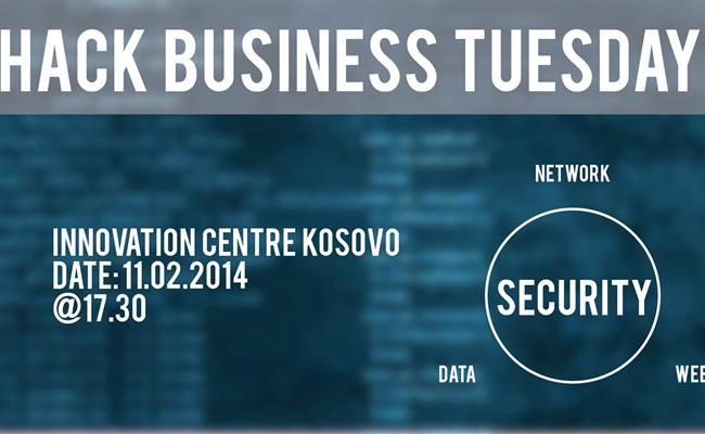 """Business Tuesday #14 – """"Siguria e të dhënave, Rrjeteve, Web-it"""""""